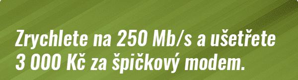 Zrychlete na 250 Mb/s a ušetřete 3 000 Kč za špičkový modem.